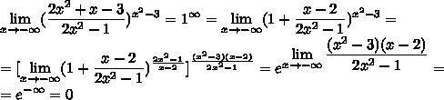 \displaystyle \lim_{x \to- \infty} (\frac{2x^2+x-3}{2x^2-1})^{x^2-3}=1^\infty=\lim_{x \to- \infty} (1+\frac{x-2}{2x^2-1})^{x^2-3}=\\=[\lim_{x \to- \infty} (1+\frac{x-2}{2x^2-1})^{\frac{2x^2-1}{x-2}}]^{\frac{(x^2-3)(x-2)}{2x^2-1}}=e^{\displaystyle\lim_{x \to- \infty} \frac{(x^2-3)(x-2)}{2x^2-1}}=\\=e^{-\infty}=0